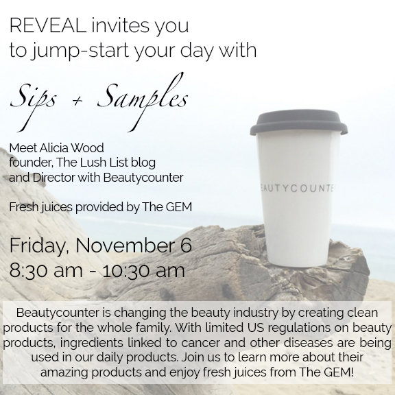 Join me tomorrow for Sips and Samples at Reveal
