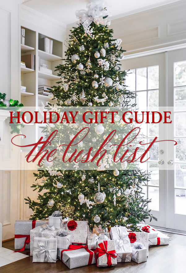 The Lush List 2017 Holiday Gift Guide
