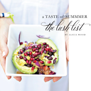 Alicia Wood, Dallas Lifestyle Blogger, The Lush List eBook, TLL Taste of Summer eBook, The Lush List recipe book, Summer Recipes,