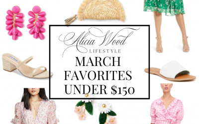 March Favorites Under $150 | Update Your Spring Style