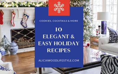 10 Easy and Elegant Holiday Recipes